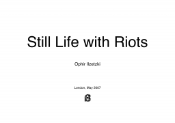 Still life with riots