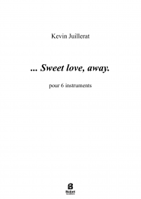 ... Sweet love, away.