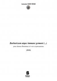 Barbaricum atque immane gemunt (...)