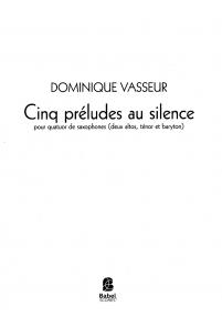 Cinq Préludes au Silence