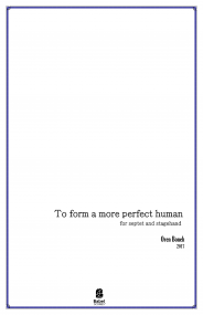 To form a more perfect human