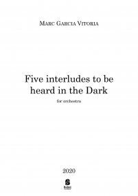 Five Interludes to be heard in the Dark