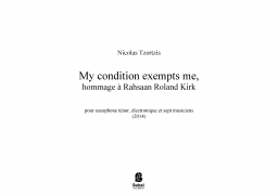 My condition exempts me, hommage à Rahsaan Roland Kirk
