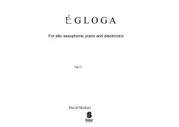 Egloga for alto saxophone and electronics op.31