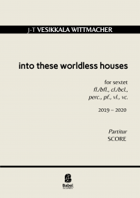 Into these worldless houses