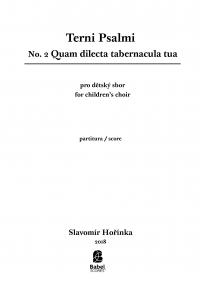 Terni Psalmi: No.2 Quam dilecta tabernacula tua