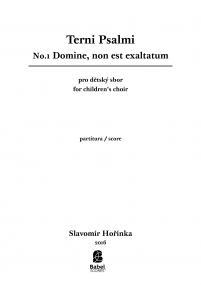 Terni Psalmi: No.1 Domine, non est exaltatum