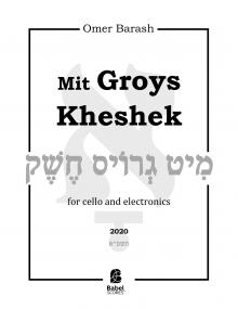 Mit Groys Kheshek